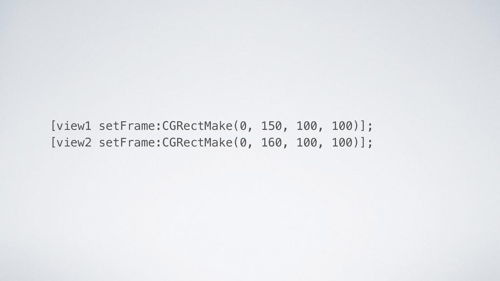 [view1 setFrame:CGRectMake(0, 150, 100, 100)]; ...