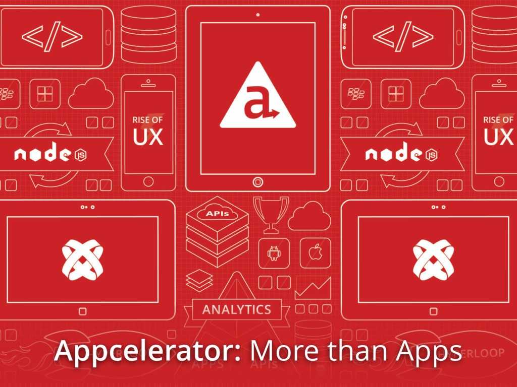 Appcelerator: More than Apps