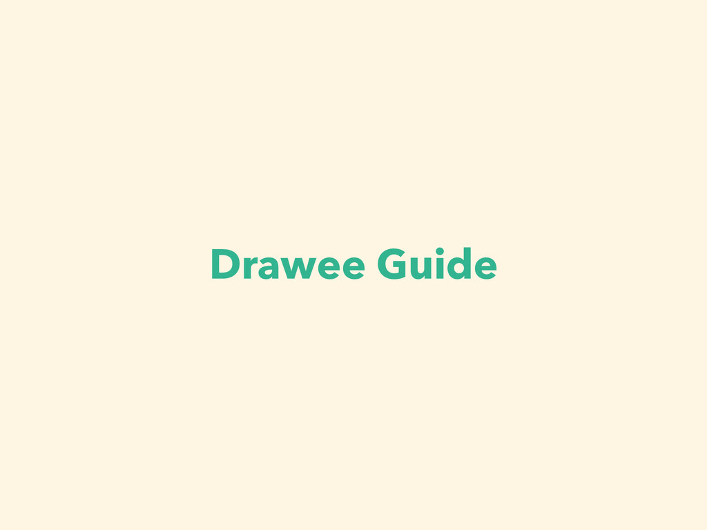 Drawee Guide