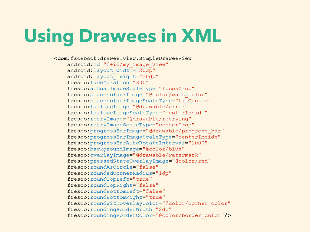 Using Drawees in XML <com.facebook.drawee.view....
