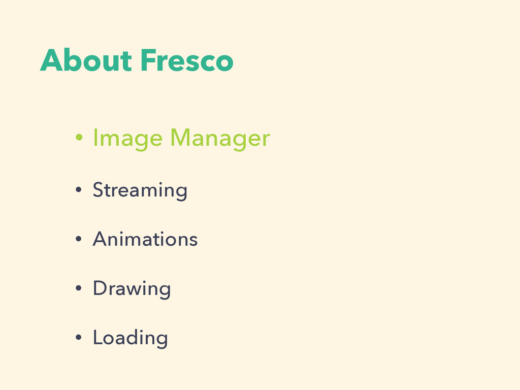 About Fresco • Image Manager • Streaming • Anim...