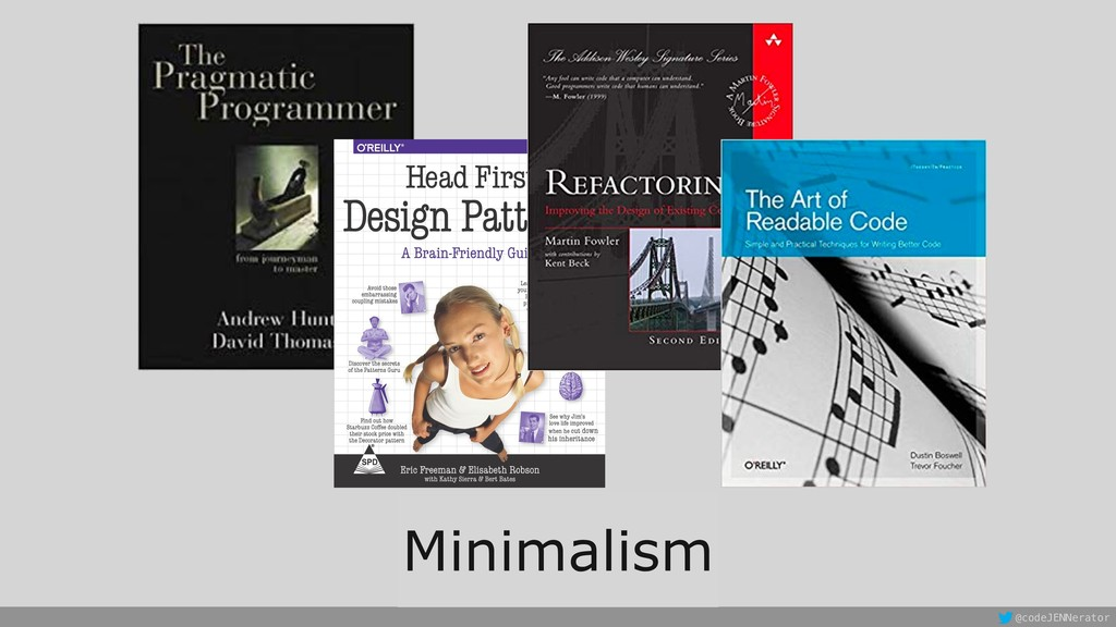 @codeJENNerator Minimalism