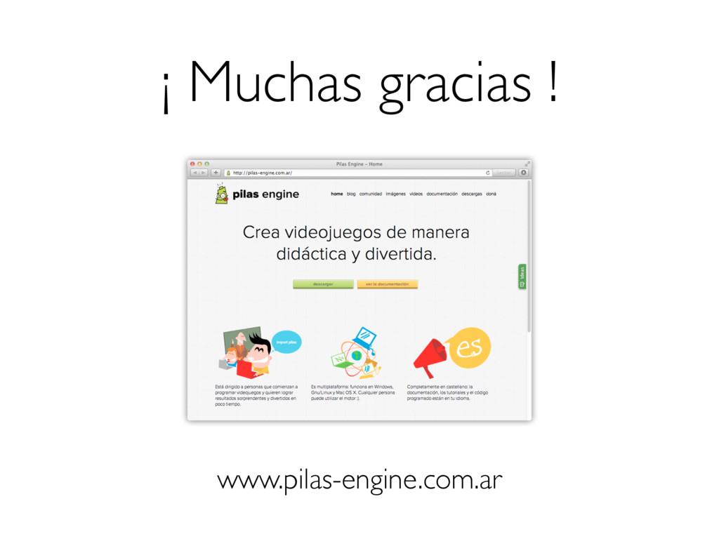 ¡ Muchas gracias ! www.pilas-engine.com.ar