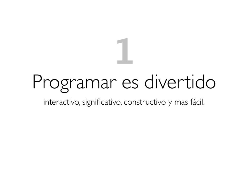 Programar es divertido interactivo, significativ...