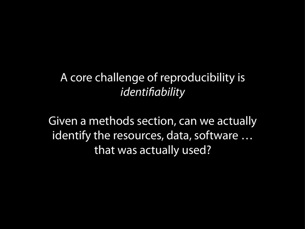 A core challenge of reproducibility is identifi...