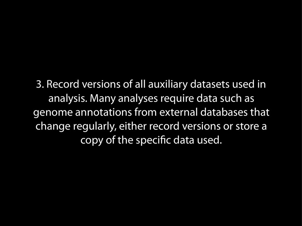 3. Record versions of all auxiliary datasets us...