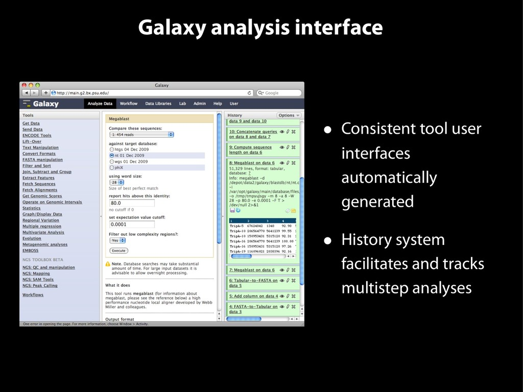 Galaxy analysis interface • Consistent tool use...