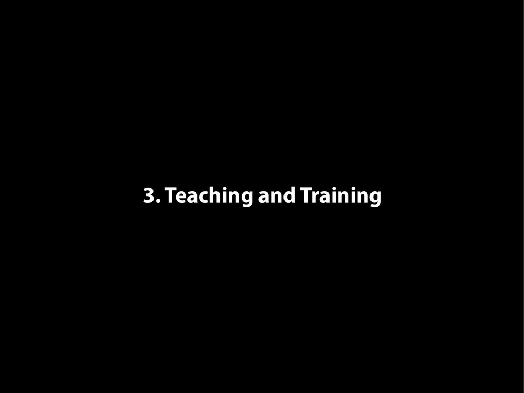 3. Teaching and Training