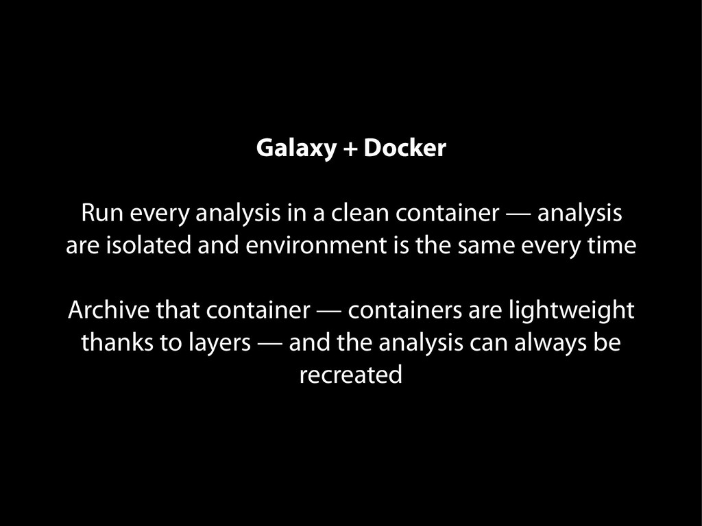 Galaxy + Docker Run every analysis in a clean c...