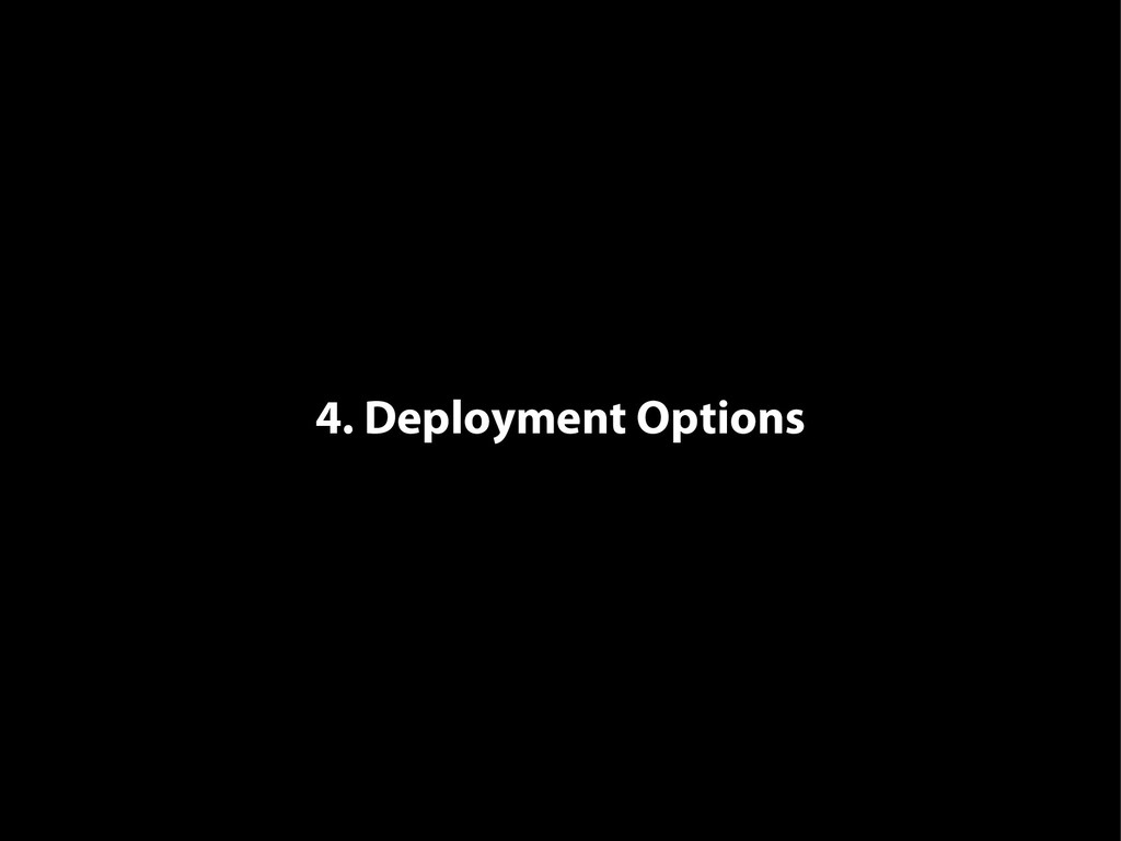 4. Deployment Options