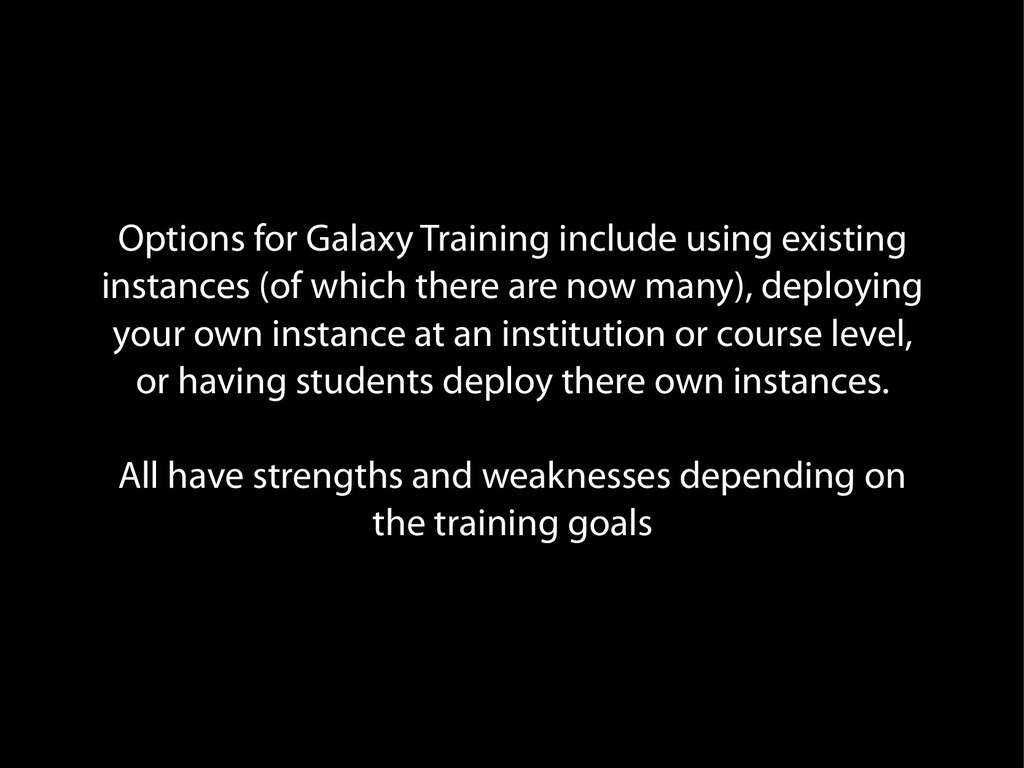 Options for Galaxy Training include using exist...