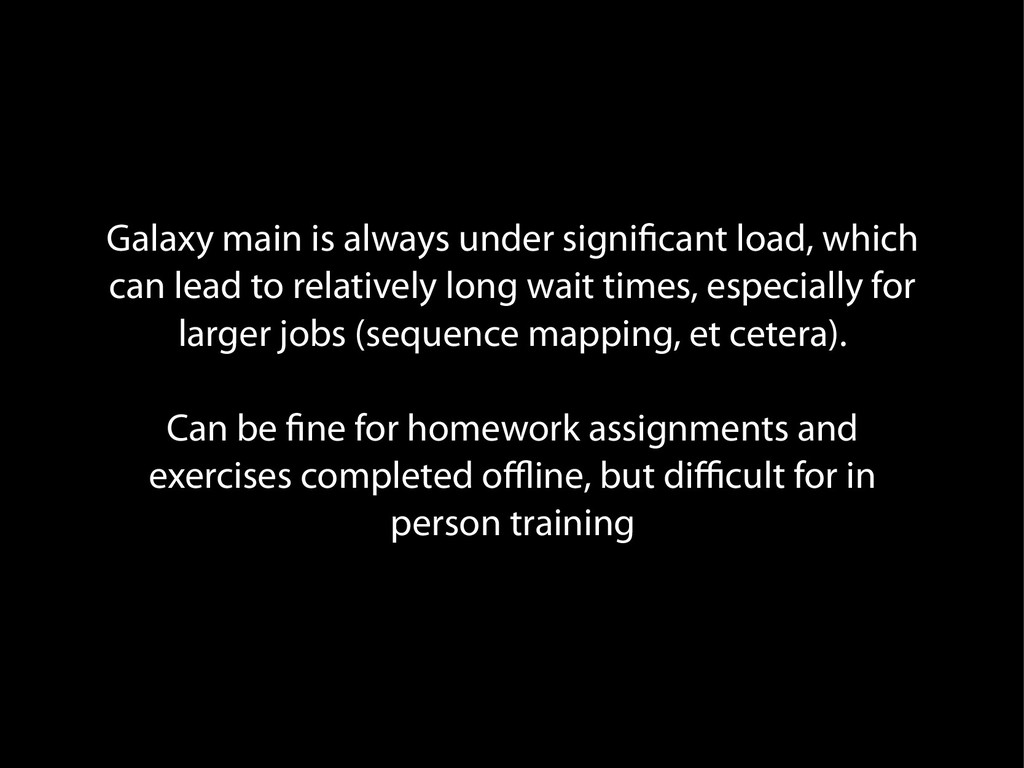 Galaxy main is always under significant load, w...