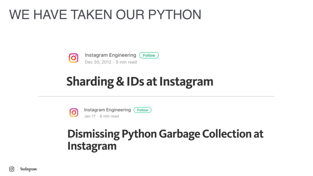 WE HAVE TAKEN OUR PYTHON