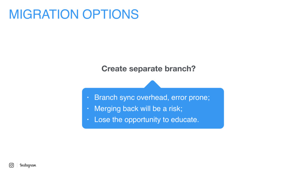 Create separate branch? MIGRATION OPTIONS • Bra...