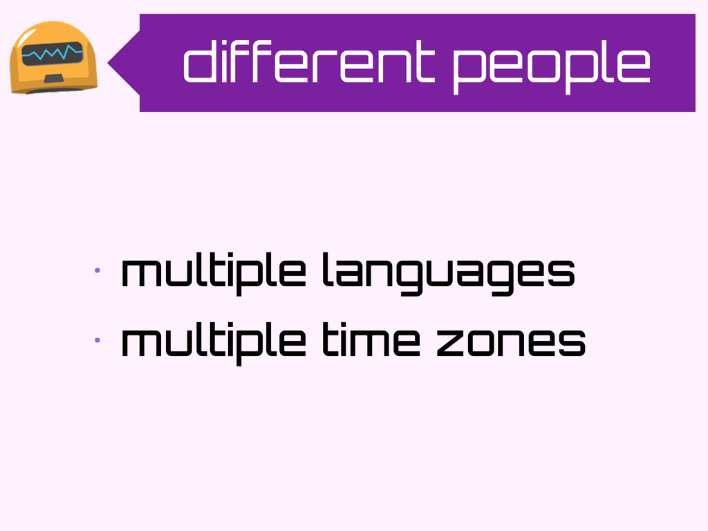 different people • multiple languages • multipl...