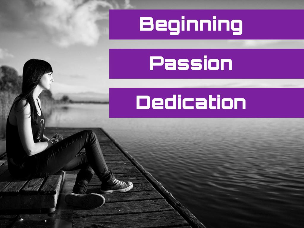Beginning Passion Dedication