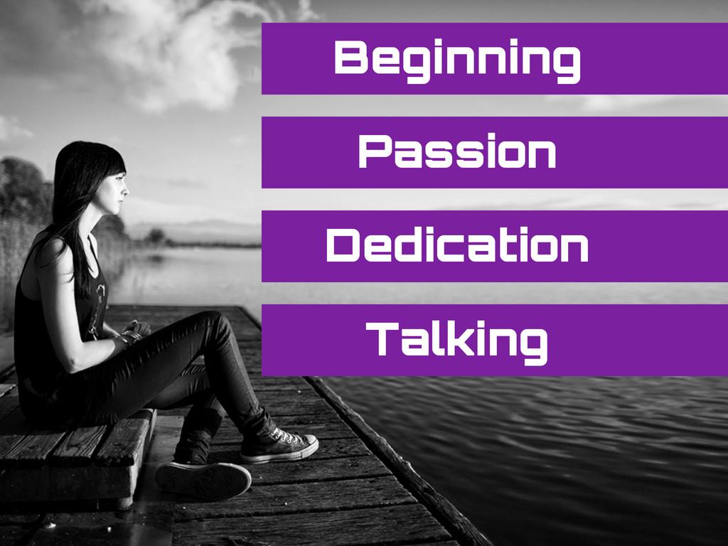 Beginning Passion Dedication Talking