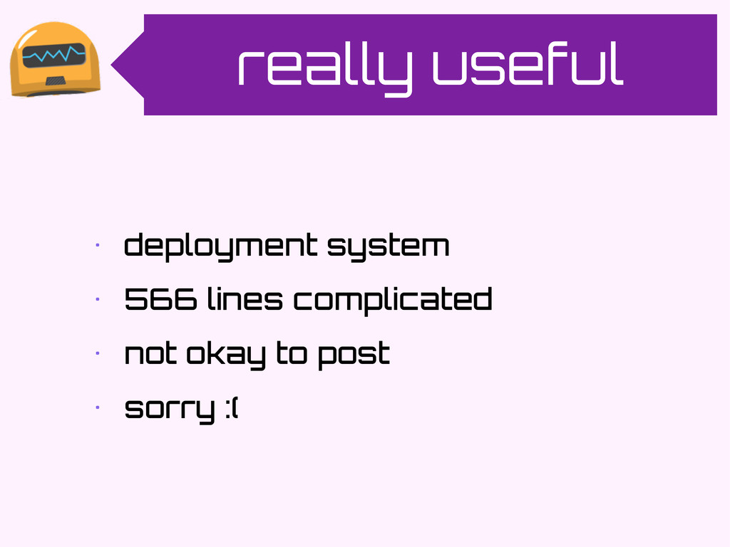 really useful • deployment system • 566 lines c...