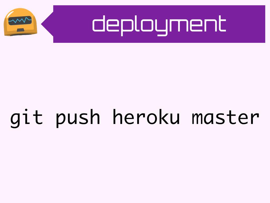deployment git push heroku master