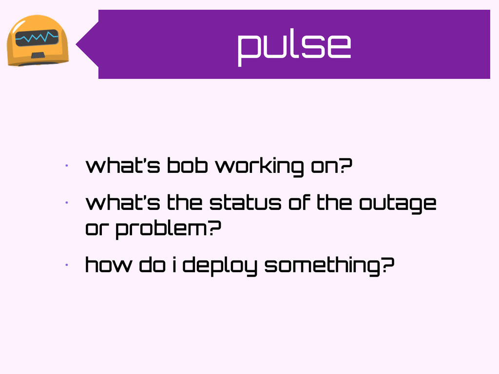 pulse • what's bob working on? • what's the sta...