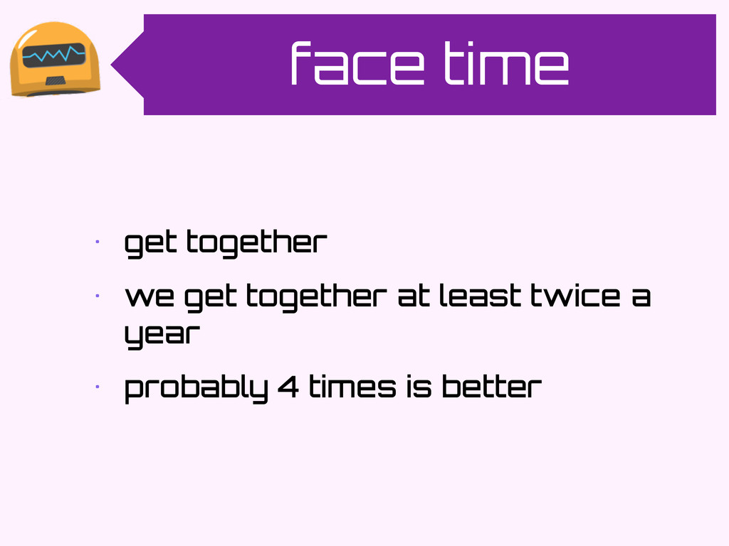 face time • get together • we get together at l...