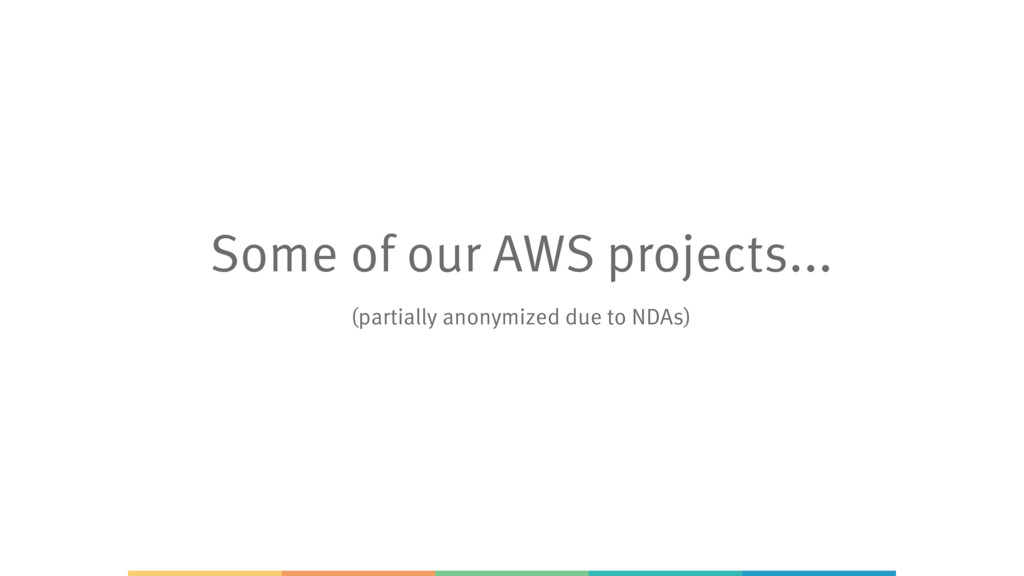 Some of our AWS projects... (partially anonymiz...