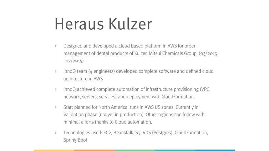 Heraus Kulzer > Designed and developed a cloud ...