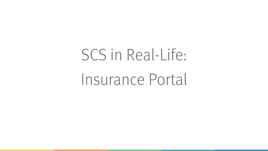 SCS in Real-Life: Insurance Portal