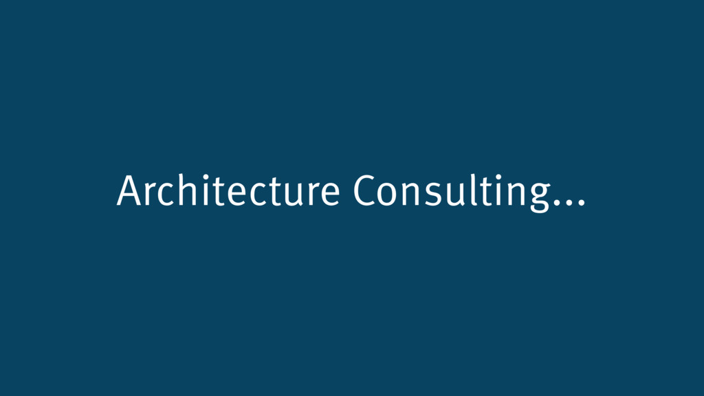 Architecture Consulting...
