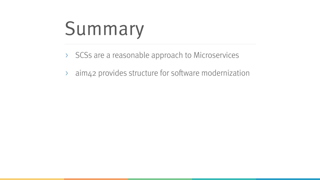 Summary > SCSs are a reasonable approach to Mic...