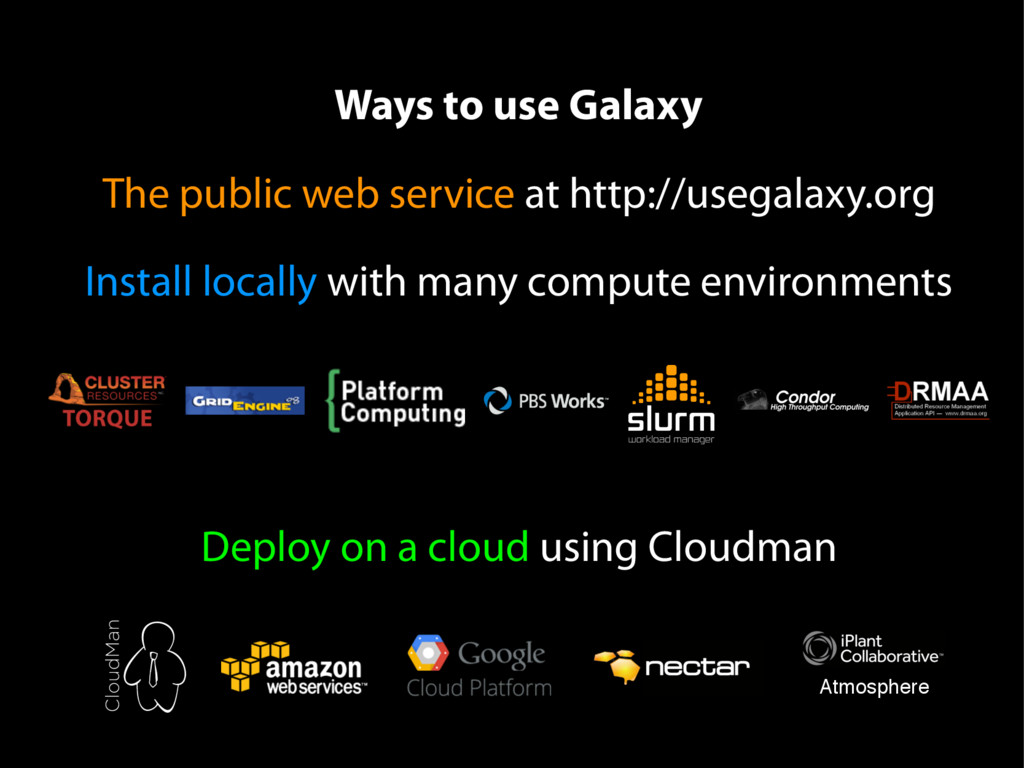 Ways to use Galaxy The public web service at ht...