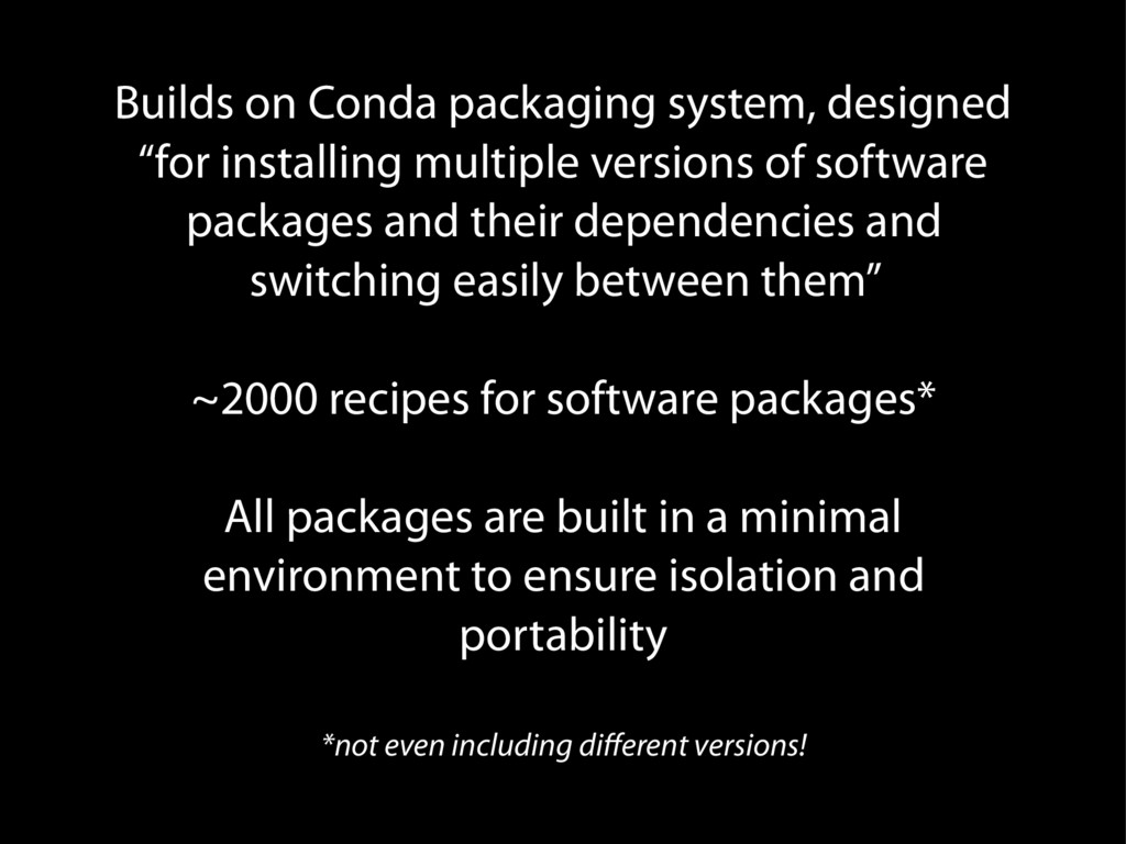 """Builds on Conda packaging system, designed """"for..."""