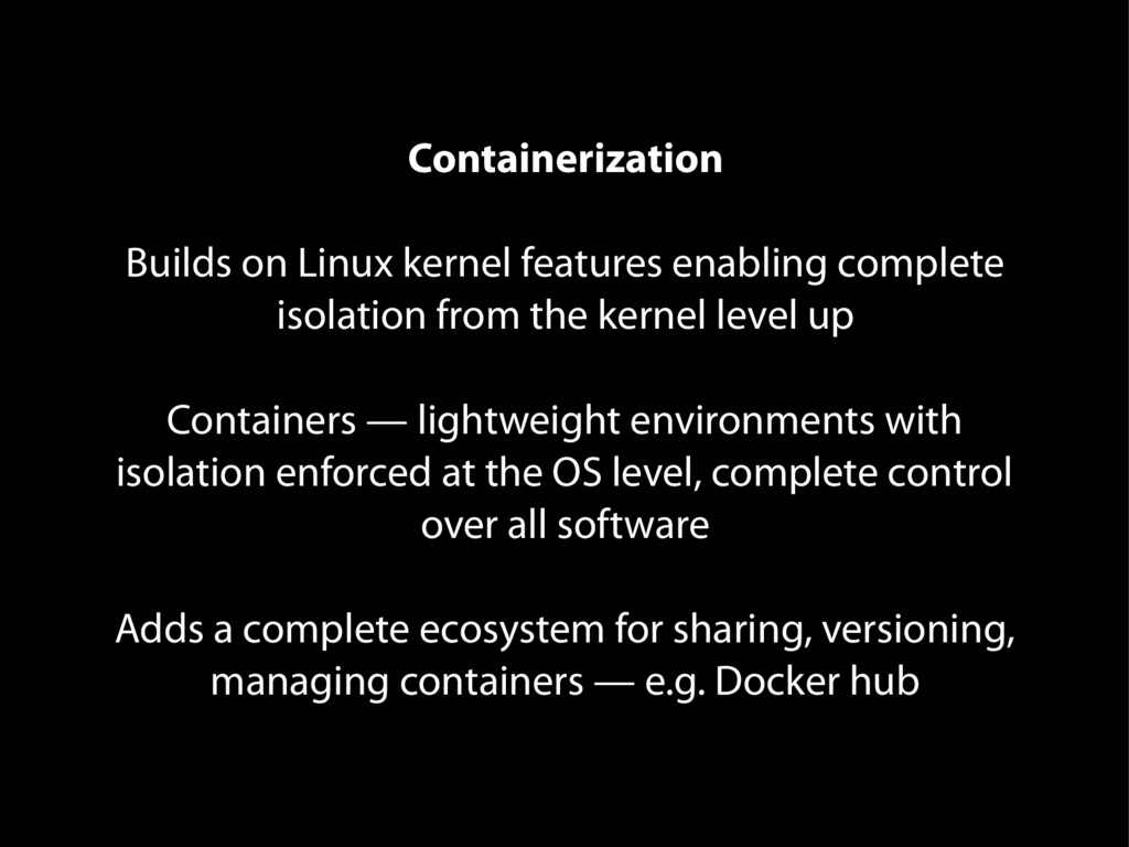 Containerization Builds on Linux kernel feature...