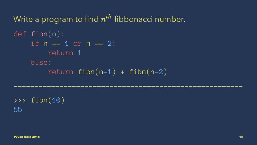 Write a program to find fibbonacci number. def fi...