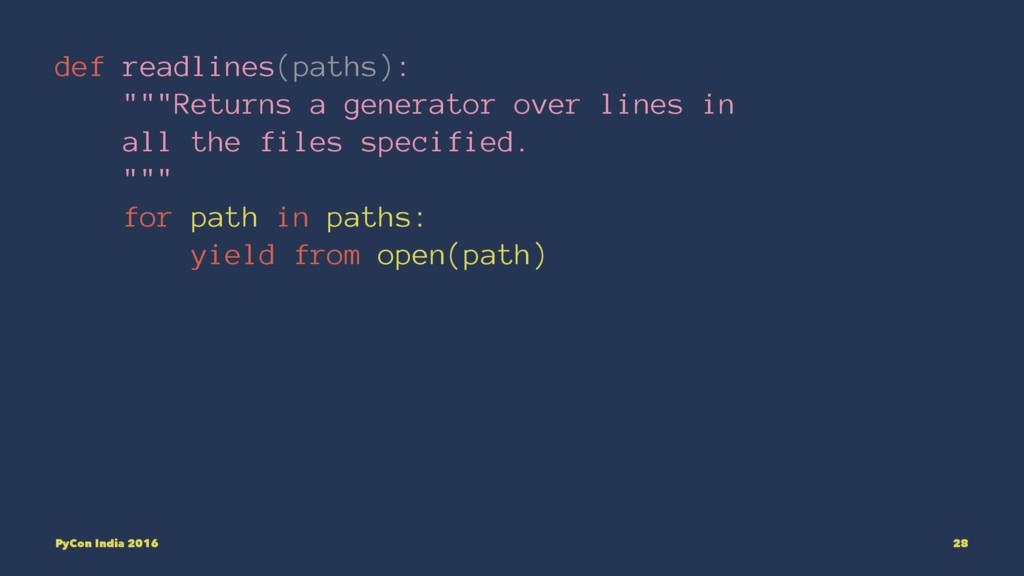 "def readlines(paths): """"""Returns a generator ov..."