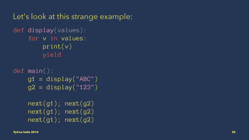 Let's look at this strange example: def display...