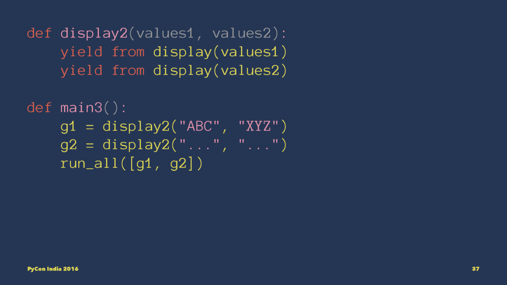 def display2(values1, values2): yield from disp...