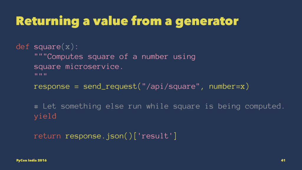 Returning a value from a generator def square(x...