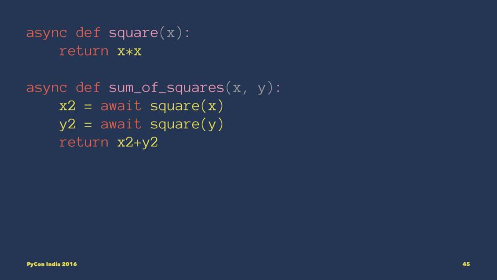 async def square(x): return x*x async def sum_o...