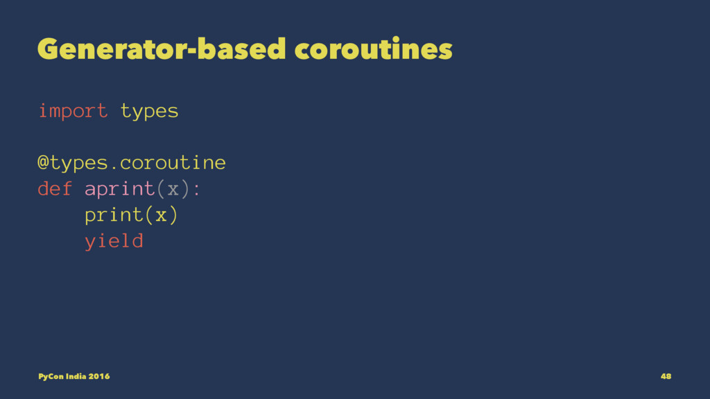 Generator-based coroutines import types @types....