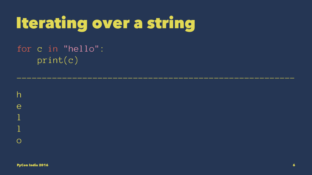 """Iterating over a string for c in """"hello"""": print..."""