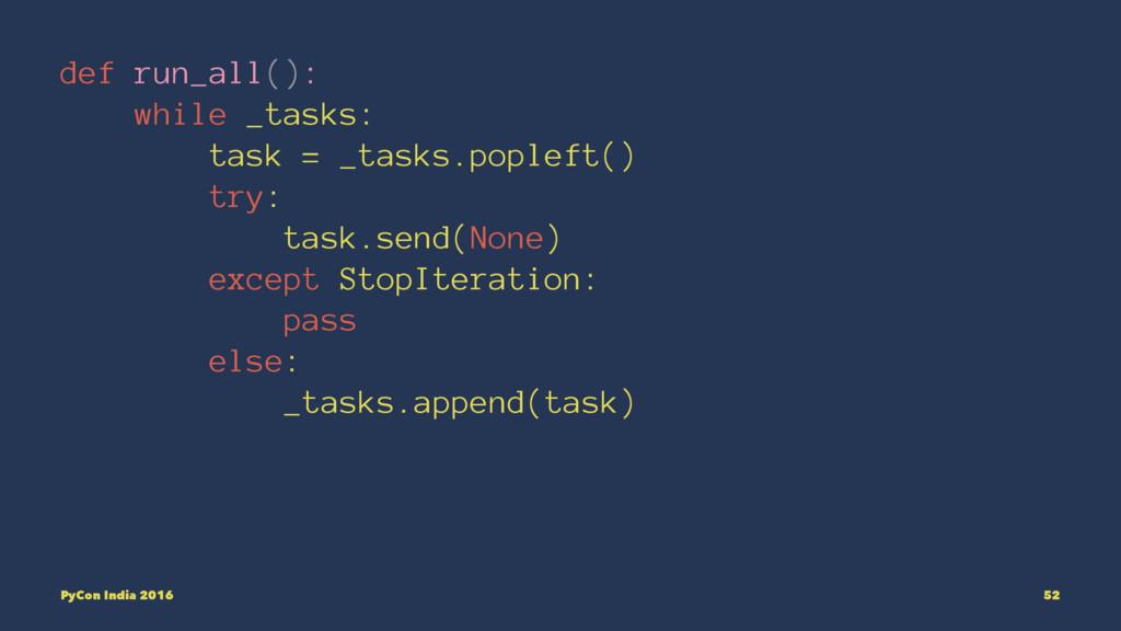 def run_all(): while _tasks: task = _tasks.popl...