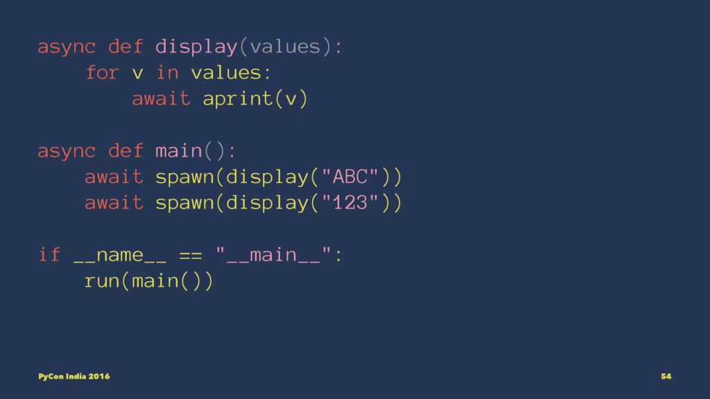 async def display(values): for v in values: awa...
