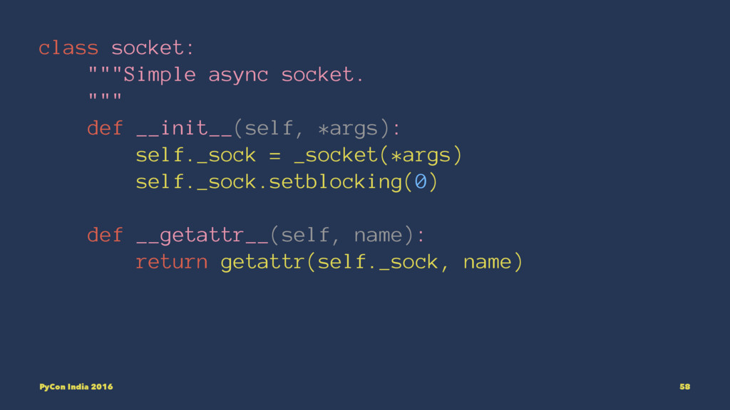"class socket: """"""Simple async socket. """""" def _..."