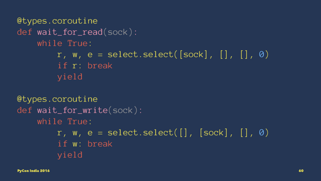 @types.coroutine def wait_for_read(sock): while...