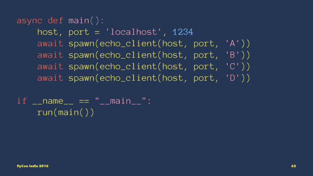 async def main(): host, port = 'localhost', 123...