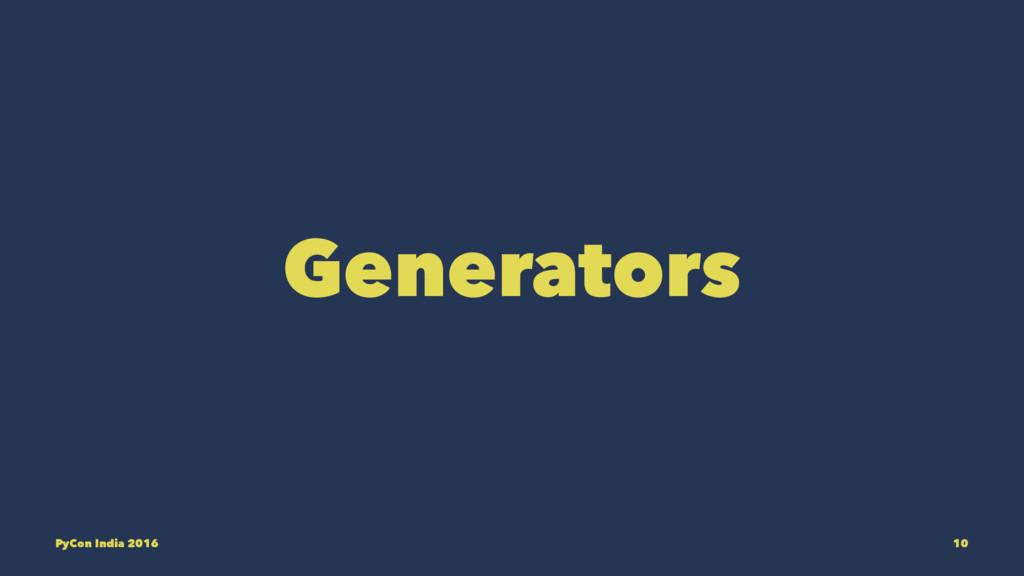 Generators PyCon India 2016 10