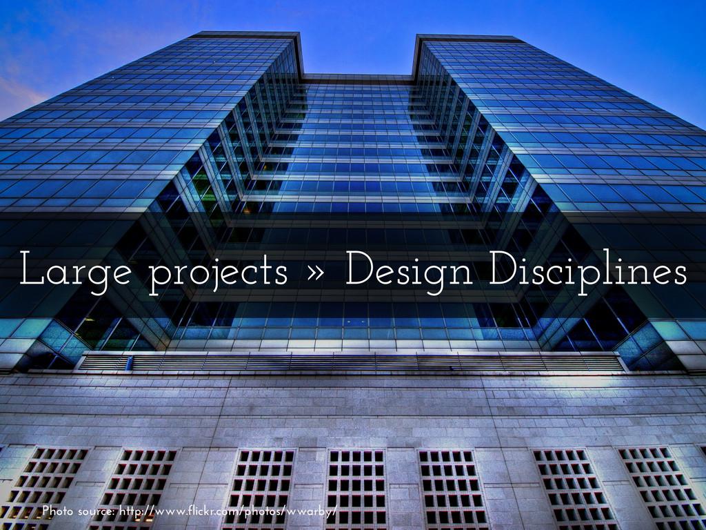 Large projects » Design Disciplines Photo sourc...