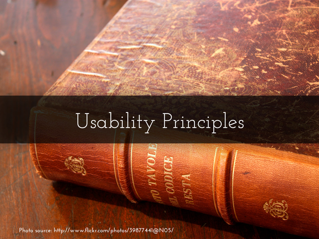 Usability Principles Photo source: http://www.f...