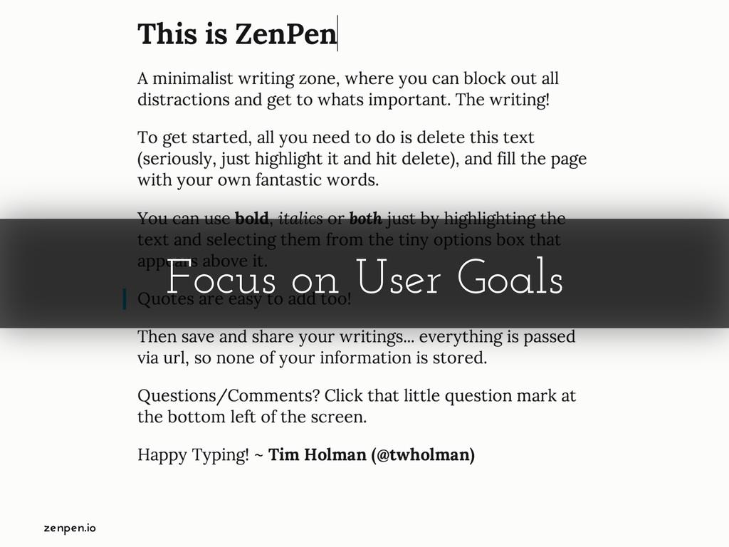 Focus on User Goals zenpen.io